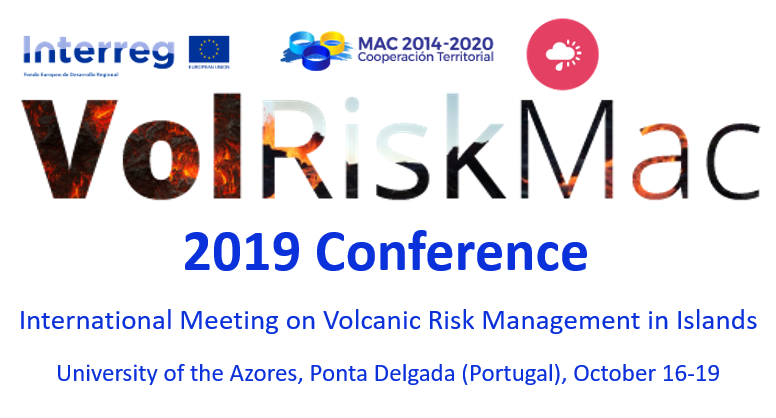 VOLRISKMAC 2019 Conference - International Meeting on Volcanic Risk Management in Islands, University of the Azores, Ponta Delgada (Portugal), October 16-19